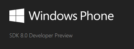 Windows Phone SDK 8.0 Developer Preview 开放